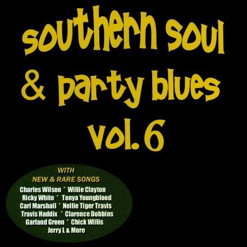 Southern Soul & Party Blues, Vol. 6 [CD]