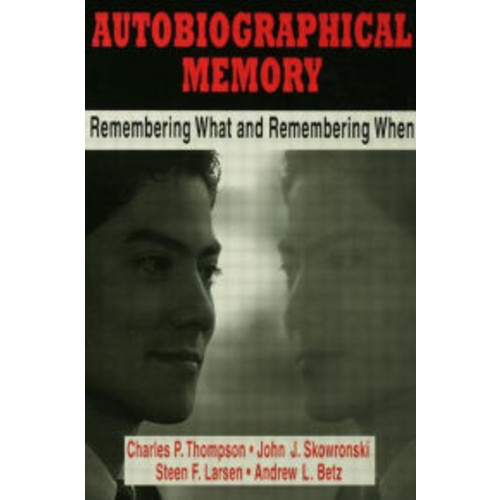Autobiographical Memory: Remembering What and Remembering When