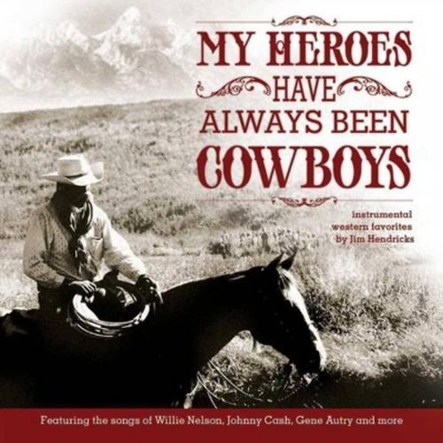 My Heroes Have Always Been Cowboys: Instrumental Western Favorites [CD]