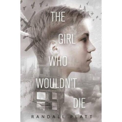 Girl Who Wouldn't Die (Hardcover) (Randall Platt)