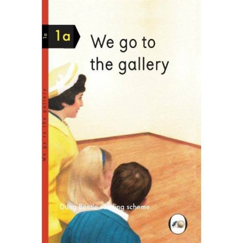 We go to the gallery (Hardcover) [We go to the gallery Hardcover]