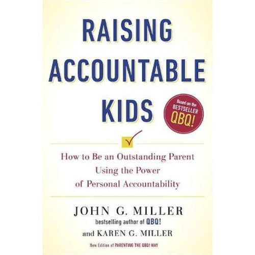 Raising Accountable Kids: How to Be an Outstanding Parent Using the Power of Personal Accountability (Paperback)