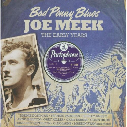 Bad Penny Blues: Joe Meek, The Early Years [CD]