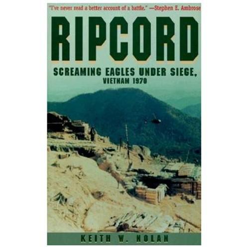 Ripcord: Screaming Eagles Under Siege, Vietnam 1970 Keith William Nolan