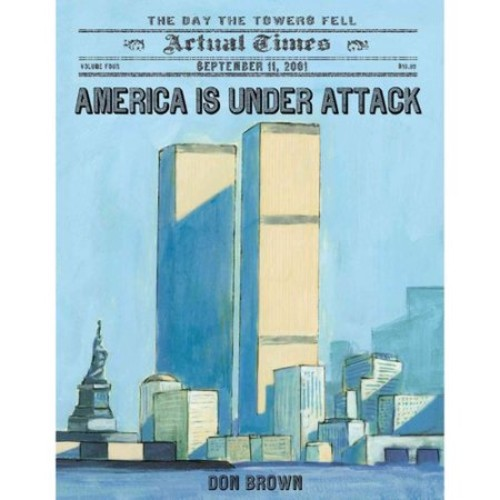 America Is Under Attack : September 11, 2001: The Day the Towers Fell
