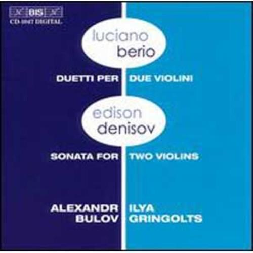 Luciano Berio: Duettti per Due Violini; Edison Denisov: Sonata for Two Violins By Ilya Gringolts (Audio CD)