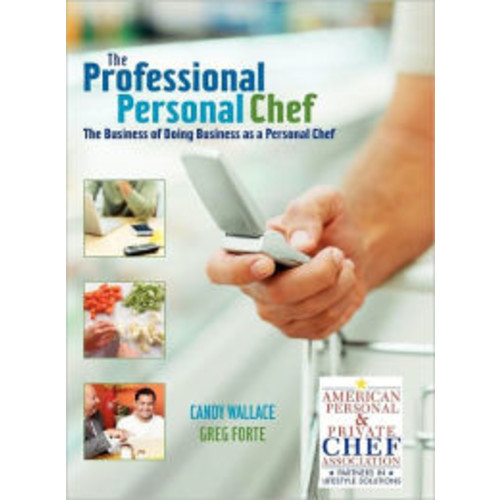 The Professional Personal Chef: The Business of Doing Business as a Personal Chef / Edition 1