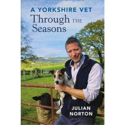 Yorkshire Vet Through the Seasons (Hardcover) (Julian Norton)