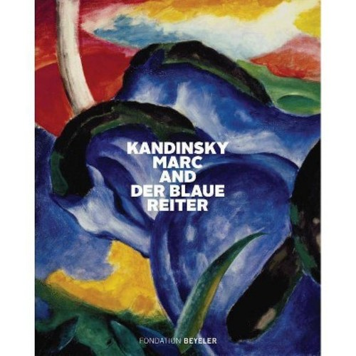Kandinsky, Marc, and Der Blaue Reiter (Hardcover) (Andreas Beyer & Oskar Bu00e4tschmann & Cathrin