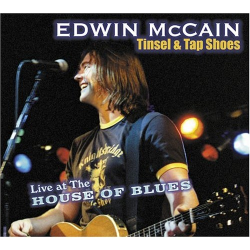 Edwin McCain: Tinsel & Tap Shoes - Live at the House of Blues