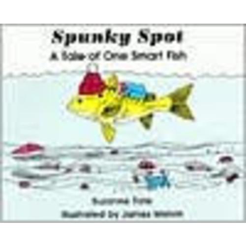 Spunky Spot: A Tale of One Smart Fish