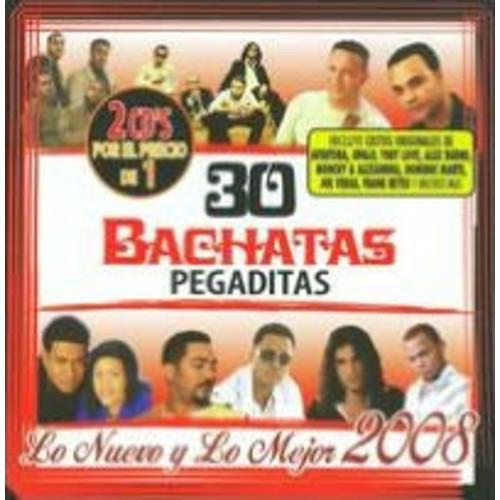30 Bachatas Pegaditas: Lo Nuevo y lo Mejor 2008