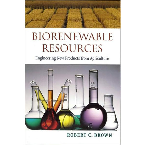 Biorenewable Resources: Engineering New Products from Agriculture / Edition 1