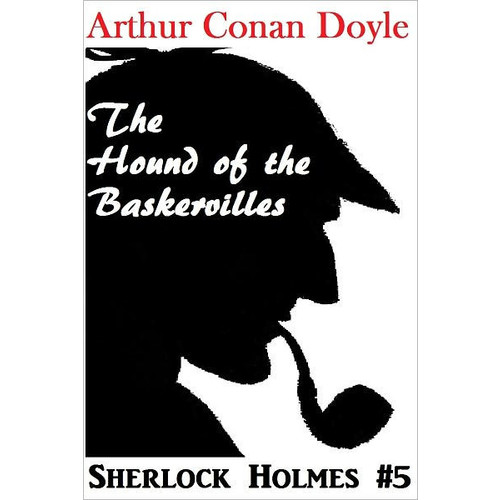 Sherlock Holmes, THE HOUND OF THE BASKERVILLES, Sherlock Holmes Complete Collection, Book # 5