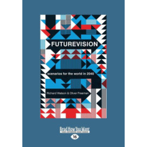Futurevision: Scenarios for the World in 2040 (Large Print 16pt)