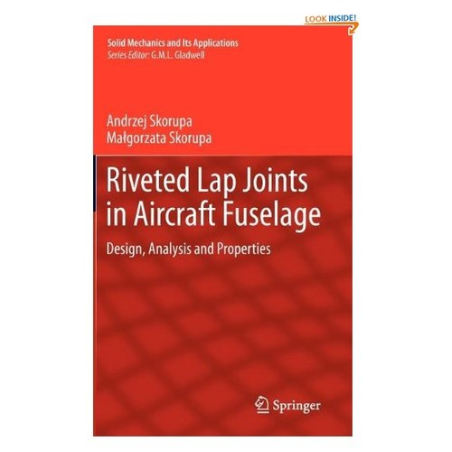 Riveted Lap Joints in Aircraft Fuselage: Design, Analysis and Properties (Solid Mechanics and Its Applications)