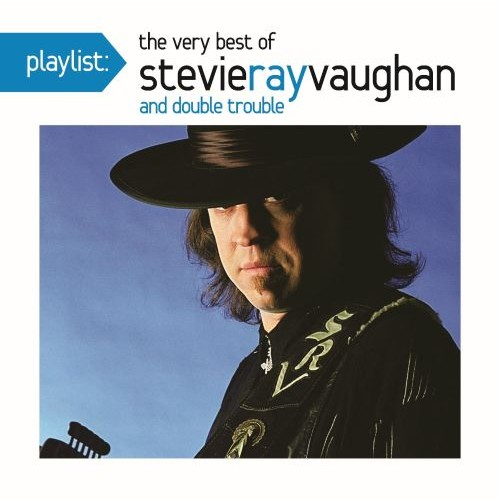 Playlist: The Very Best of Stevie Ray Vaughan and Double Trouble [CD]