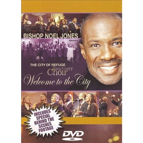 Bishop Noel Jones and the City of Refuge Sanctuary Choir: Welcome to the City [DVD]