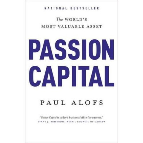 Passion Capital: The World's Most Valuable Asset