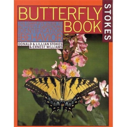 Stokes Butterfly Book : The Complete Guide to Butterfly Gardening, Identification, and Behavior (Paperback)