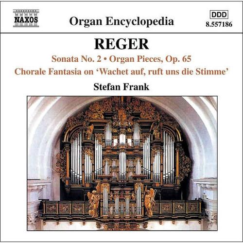 Reger: Sonata No. 2; Organ Pieces, Op. 65; Chorale Fantasia on