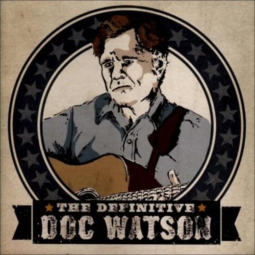 The Definitive Doc Watson [CD]