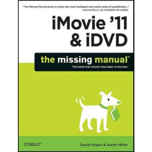 iMovie '11 & iDVD David Pogue, Aaron Miller Paperback