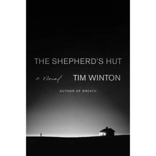 Shepherd's Hut - by Tim Winton (Hardcover)