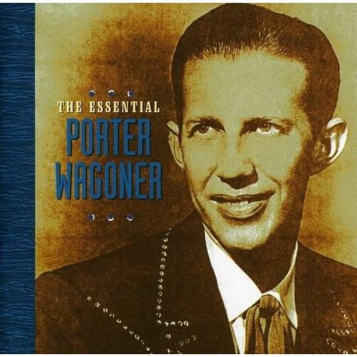 The Essential Porter Wagoner [CD]