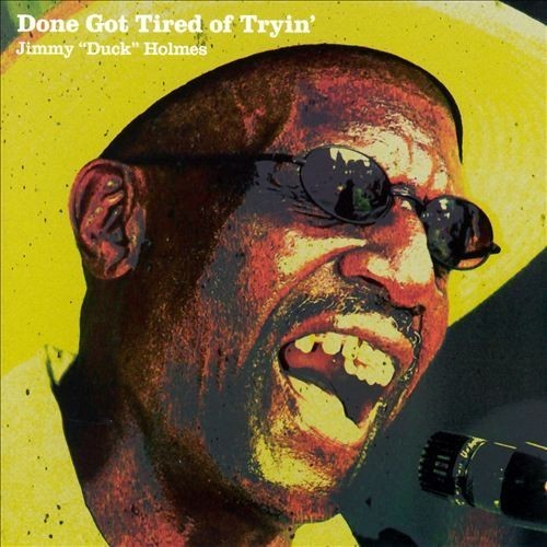 Done Got Tired of Tryin' [CD]