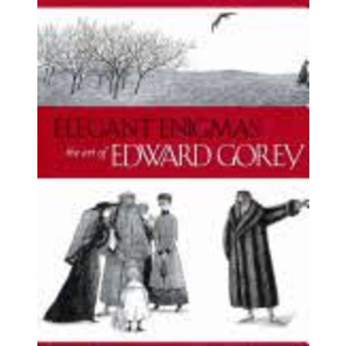 Elegant Enigmas: The Art of Edward Gorey [Book]