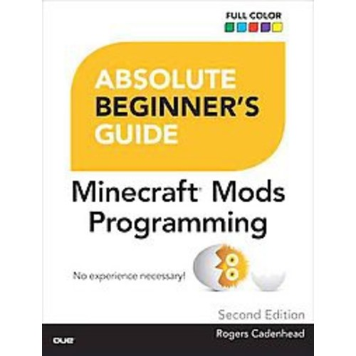 Absolute Beginner's Guide to Minecraft Mods Programming (Paperback) (Rogers Cadenhead)