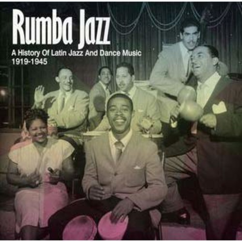 Rumba Jazz: A History of Latin Jazz and Dance Music 1919-1945 By Various Artists (Audio CD)