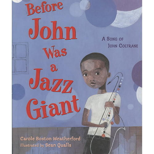 Before John Was a Jazz Giant : A Song of John Coltrane