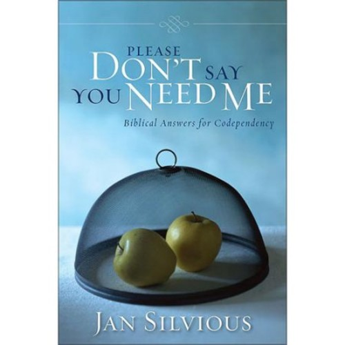 Please Don't Say You Need Me : Biblical Answers for Codependency (Paperback)