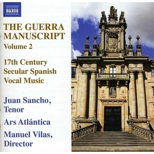 The Guerra Manuscript, Vol. 2: 17th Century Secular Spanish Vocal Music [CD]