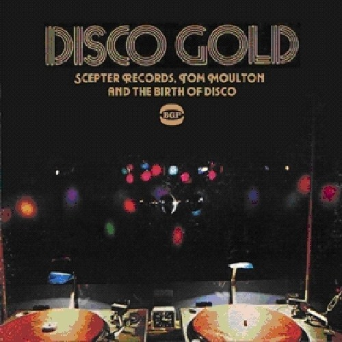 Disco Gold: Scepter Records And The Birth Of Disco [CD]