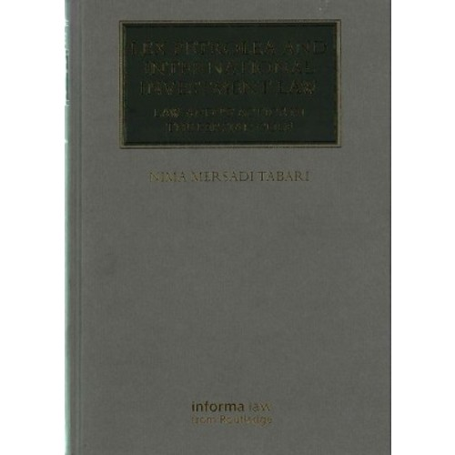 Lex Petrolea and International Investment Law : Law and Practice in the Persian Gulf (Hardcover) (Nima