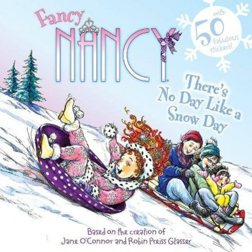 There's No Day Like a Snow Day ( Fancy Nancy) (Paperback) by Jane O'Connor