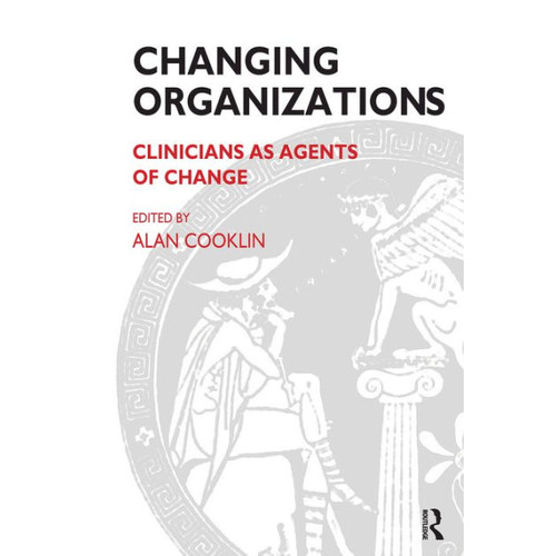 Changing Organizations: Clinicians as Agents of Change