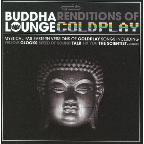 Buddha Lounge Renditions of Coldplay [CD]