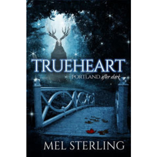 Trueheart (Portland After Dark, #1)