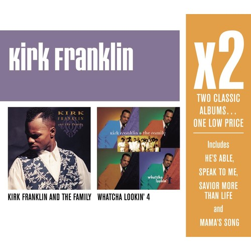 X2 Kirk Franklin and the Family/Whatcha Lookin' 4