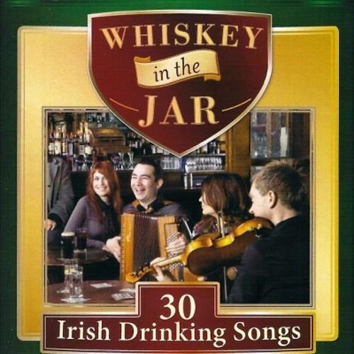 Whiskey in the Jar: 30 Irish Drinking Songs [CD]