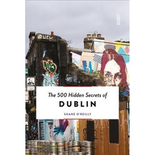 500 Hidden Secrets of Dublin (Paperback) (Shane O'reilly)