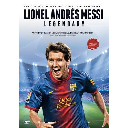 Lionel Andres Messi: Legendary - Unauthorized
