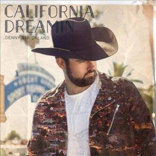 Denny Strickland - California Dreamin (CD)