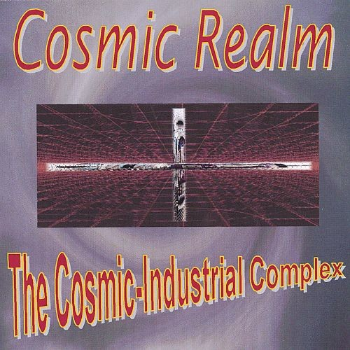 The Cosmic Industrial Complex [CD]