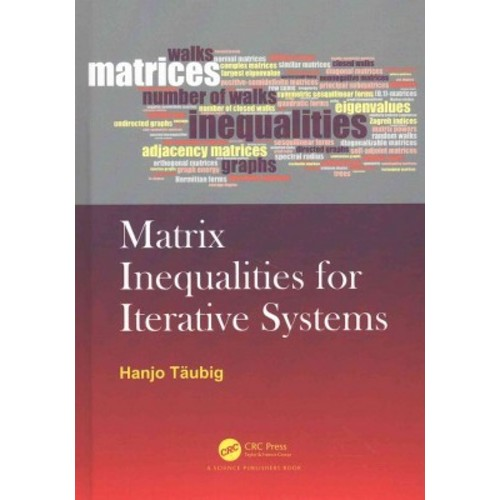 Matrix Inequalities for Iterative Systems (Hardcover) (Hanjo Taubig)