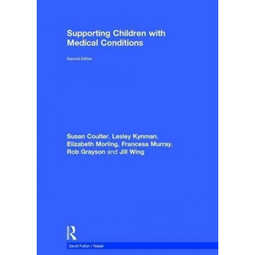Supporting Children With Medical Conditi ( David Fulton / Nasen) (Revised) (Hardcover)
